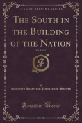 The South in the Building of the Nation, Vol. 8 of 12