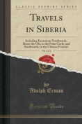 Travels in Siberia, Vol. 2 of 2