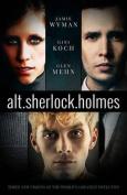 Alt. Sherlock Holmes