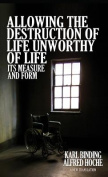 Allowing the Destruction of Life Unworthy of Life