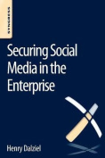 Securing Social Media in the Enterprise