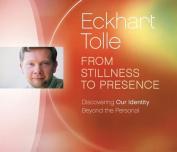 From Stillness to Presence [Audio]