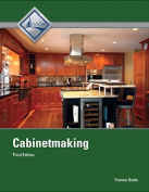 Cabinetmaking Trainee Guide