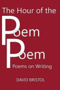 The Hour of the Poem Poem