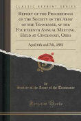 Report of the Proceedings of the Society of the Army of the Tennessee, at the Fourteenth Annual Meeting, Held at Cincinnati, Ohio