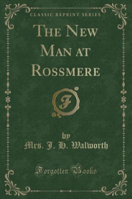 The New Man at Rossmere (Classic Reprint)