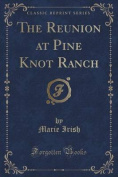 The Reunion at Pine Knot Ranch