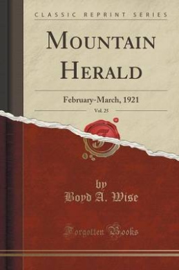 Mountain Herald, Vol. 25: February-March, 1921 (Classic Reprint)