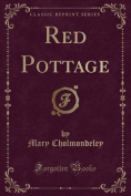 Red Pottage (Classic Reprint)