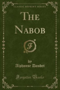The Nabob (Classic Reprint)