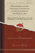 Proceedings of the National Convention of the Soldiers of the War of 1812