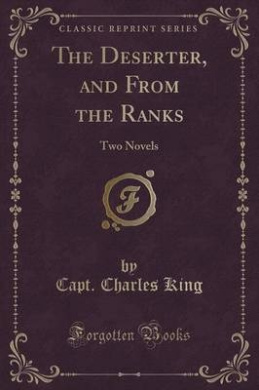 The Deserter, and from the Ranks: Two Novels (Classic Reprint)