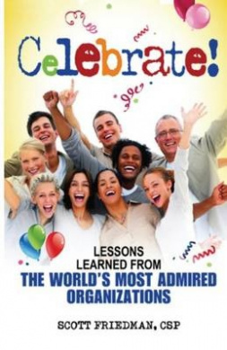 Celebrate! Lessons Learned from the World's Most Admired Organizations