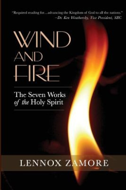 Wind and Fire: The Seven Works of the Holy Spirit