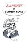 Blasphemy or Common Sense