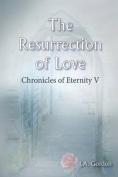 The Resurrection of Love