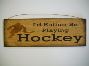 I'd Rather Be Playing Hockey Boys Sports Bedroom Hand Stencilled Wooden Wall Art Sign