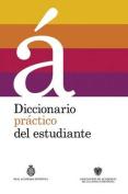 Diccionario Practico del Estudiante [Spanish]