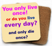 You only live once coaster
