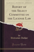 Report of the Select Committee on the License Law