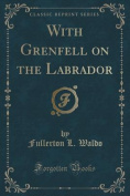 With Grenfell on the Labrador