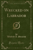 Wrecked on Labrador