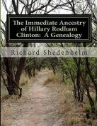 The Immediate Ancestry of Hillary Rodham Clinton