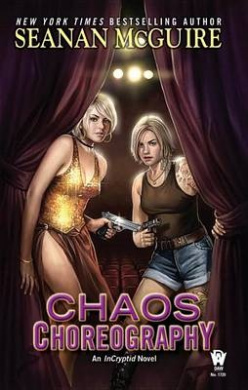 Chaos Choreography (Incryptid Novels)