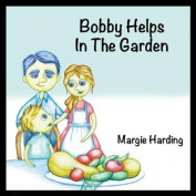 Bobby Helps in the Garden