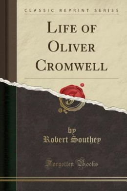 Life of Oliver Cromwell (Classic Reprint)