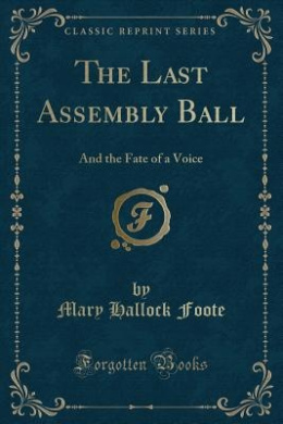 The Last Assembly Ball: And the Fate of a Voice (Classic Reprint)