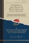 Topography of Great Britain, or British Traveller's Pocket Directory