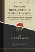 Personal Recollections of English Engineers