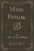 Miss. Fingal (Classic Reprint)