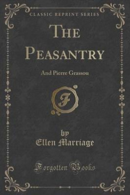The Peasantry: And Pierre Grassou (Classic Reprint)