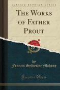The Works of Father Prout