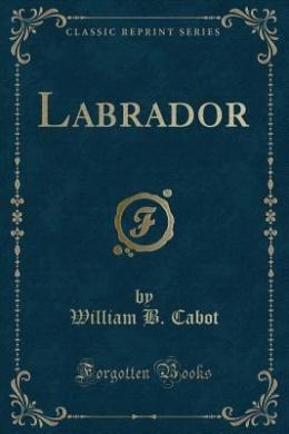 Labrador (Classic Reprint)