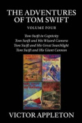 The Adventures of Tom Swift, Vol. 4