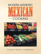 Modern Authentic Mexican Cooking