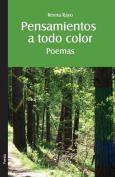 Pensamientos a Todo Color. Poemas [Spanish]