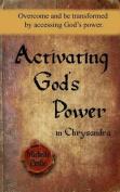 Activating God's Power in Chrysandra