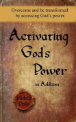 Activating God's Power in Addison