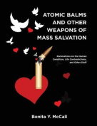 Atomic Balms and Other Weapons of Mass Salvation