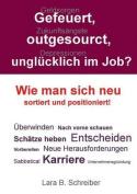 Gefeuert, Outgesourct, Unglucklich Im Job? [GER]