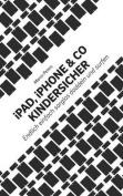iPad, iPhone & Co Kindersicher [GER]