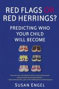 Red Flags or Red Herrings.