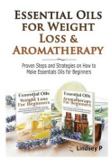 Essential Oils & Weight Loss for Beginners & Essential Oils & Aromatherapy for Beginners