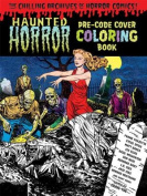 Haunted Horror Pre-Code Cover Coloring Book, Volume 1