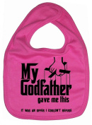 Image is Everything - My Godfather gave me this... - Baby, Toddler, Feeding Bib