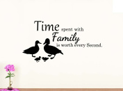 Wall Vinyl Decal Time spent with family is worth every second vinyl saying lettering ducks wall art inspirational sign wall quote decor